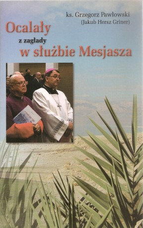 Ocalały z zagłady w służbie Mesjasza