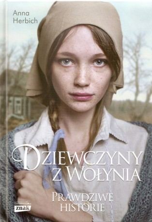 Dziewczyny z Wołynia. Prawdziwe historie