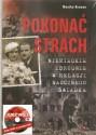 Pokonać strach. Niemieckie zbrodnie w relacji naocznego świadka . Książka z filmem DVD Rzeź Woli