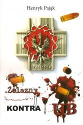 """""""Żelazny"""" kontra UB"""