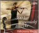 300 lat wspaniałej muzyki. Odkrywamy klasykę - 3 płyty CD