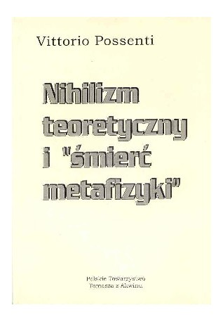 """Nihilizm teorytyczny i """"śmierć metafizyki"""""""