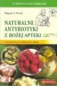 Naturalne antybiotyki z Bożej apteki z recepturami o. Grzegorza Sroki