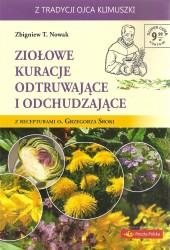 Ziołowe kuracje odtruwające i odchudzające z recepturami o. Grzegorza Sroki.