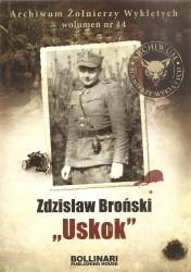 """Zdzisław Broński """"Uskok"""", Archiwum Żołnierzy Wyklętych"""