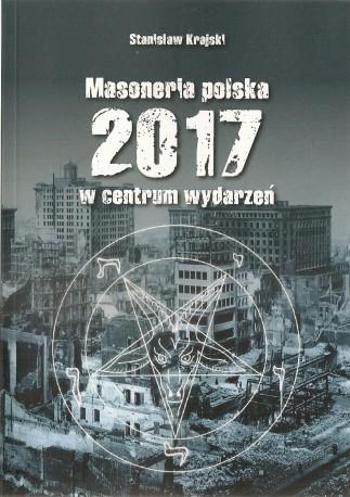Masoneria polska 2017. W centrum wydarzeń