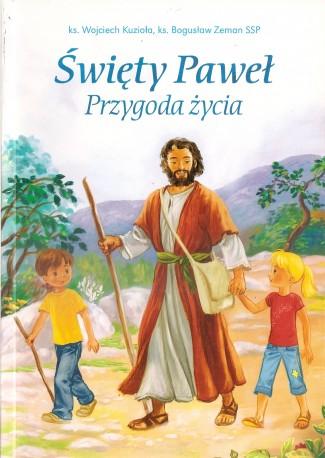 Święty Paweł. Przygoda życia