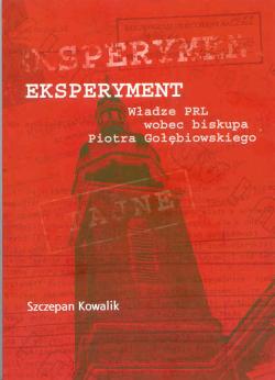 Eksperyment. Władze PRL wobec biskupa Piotra Gołębiowskiego