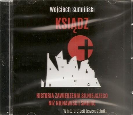 Ksiądz. Historia zawierzenia silniejszego niż nienawiść i śmierć. Audiobook. Czyta Jerzy Zelnik