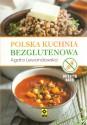Polska kuchnia bezglutenowa. Dietetyk radzi