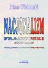 Nacjonalizm francuski 1886 -1940. Geneza, przemiany i istota filozofii politycznej