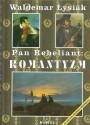 Pan Rebeliant: Romantyzm