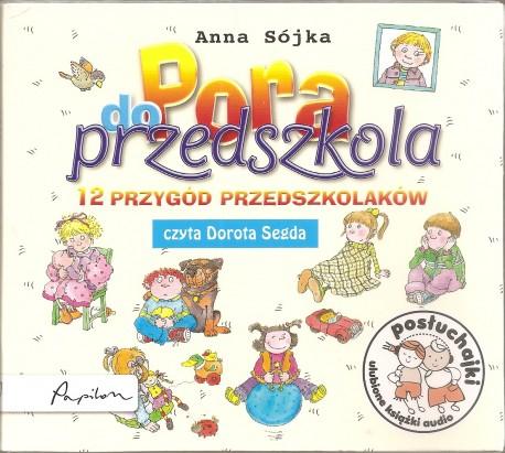 Pora do przedszkola. 12 przygód przedszkolaków. Audiobook czyta Dorota Segda