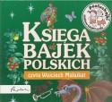 Księga bajek polskich. Audiobook czyta Wojciech Malajkat