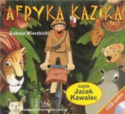 Afryka Kazika. Audiobook czyta Jacek Kawalec