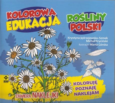 Rośliny Polski. Koloruję, poznaję, naklejam z serii Kolorowa edukacja