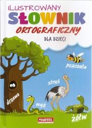 Ilustrowany słownik ortograficzny dla dzieci. Martel
