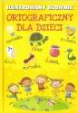 Ilustrowany słownik ortograficzny dla dzieci. Fenix