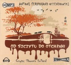 Ze szczytu do otchłani. Audiobook czyta Sławomir Holland