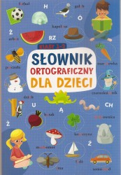 Słownik ortograficzny dla dzieci. Klasy 1 -3