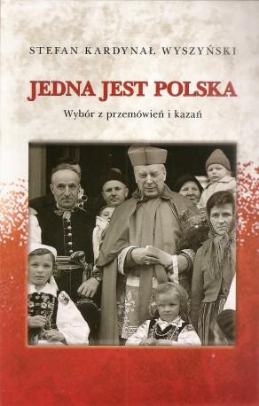 Jedna jest Polska. Wybór przemówień i kazań