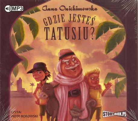 Gdzie jesteś Tatusiu? Audiobook. Czyta Piotr Borowski