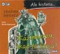 Kazimierzu, skąd ta forsa? Audiobook. Czyta Maciej Więckowski