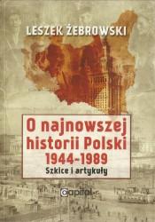 O najnowszej historii Polski 1944-1989. Szkice i artykuły