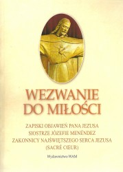 Wezwanie do miłości Zapiski objawień Pana Jezusa siostrze Józefie Menéndez, zakonnicy Najświętszego Serca Jezusa (Sacré Coeur)