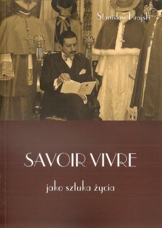 Savoir vivre jako sztuka życia. Filozofia savoir vivre