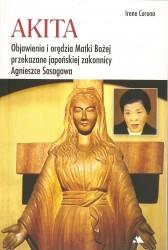 Akita. Objawienia i orędzia Matki Bożej przekazane japońskiej zakonnicy Agnieszce Sasgawa