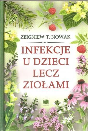 Zbigniew T. Nowak, Infekcje u dzieci lecz ziołami