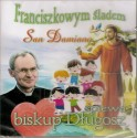 Franciszkowym śladem. San Damiano. Śpiewa bp. Antoni Długosz. Płyta CD