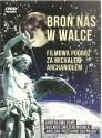 Broń nas w walce! Filmowa podróż z Michałem Archaniołem Książeczka + DVD