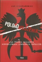 Polonobolszewia. Jak Polska szlachta komunizowała rosyjskie imperium
