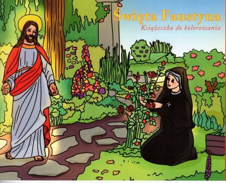 Święta Faustyna. Książeczka do kolorowania z naklejkami