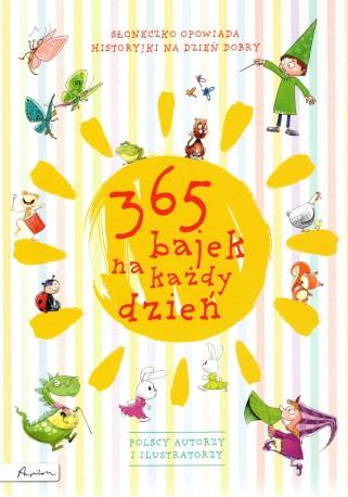 365 bajek na każdy dzień. Słoneczko opowiada historyjki na dzień dobry