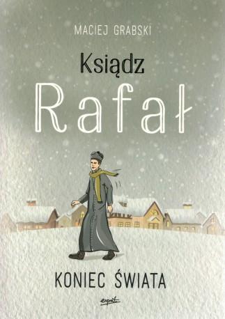 Ksiądz Rafał. Cz. 3 Koniec świata