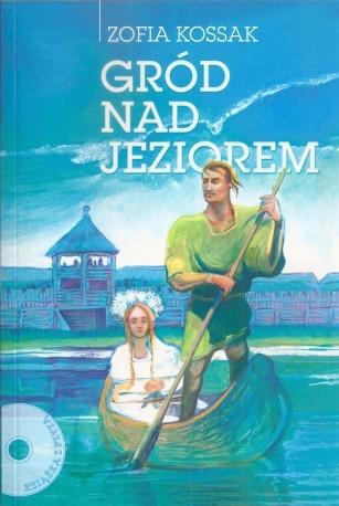 Gród nad jeziorem. Książka wraz z płytą. Czyta Andrzej Gładysz. Oprawa twarda