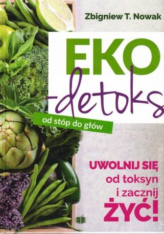 Eko-detoks od stóp do głów. Uwolnij sie od toksyn i zacznij żyć