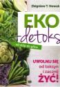 Eko-detoks od stóp do głów. Uwolnij się od toksyn i zacznij żyć!