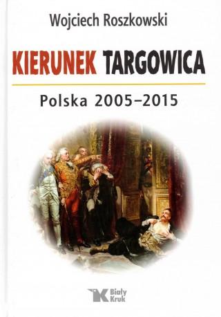 Kierunek Targowica Polska 2005-2015