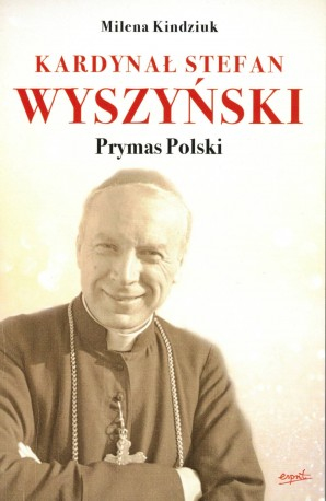 Kardynał Stefan Wyszyński. Prymas Polski