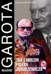 Garota. Jak zabiłem Piotra Jaroszewicza