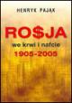 Rosja we krwi i nafcie 1905 -2005