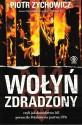 Wołyń zdradzony czyli jak dowództwo AK porzuciło Polaków na pastwę UPA