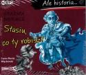 Ale historia... Stasiu, co ty robisz? Audiobook czyta Maciej Więckowski