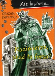 Ale historia... Kazimierzu skąd ta forsa?