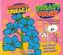 Kwiaty Polski. Kolorowa edukacja