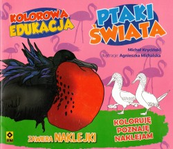 Ptaki świata. Kolorowa edukacja